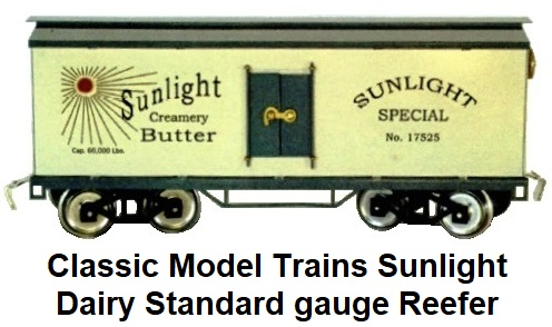 Classic Model Trains Sunlight Dairy Standard gauge Reefer