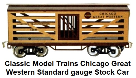 Classic Model Trains Chicago Great Western Standard gauge Livestock car