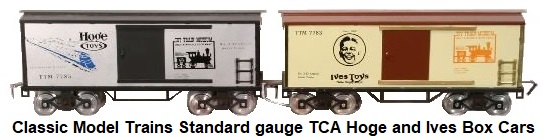 Classic Model Trains Hoge and Ives TCA Museum Standard Gauge Box Cars