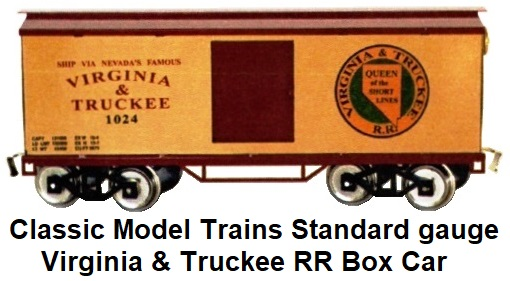 Classic Model Trains CMT Virginia & Truckee RR Standard gauge Box car