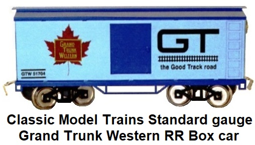Classic Model Trains Grand Trunk Western RR Standard gauge Box car