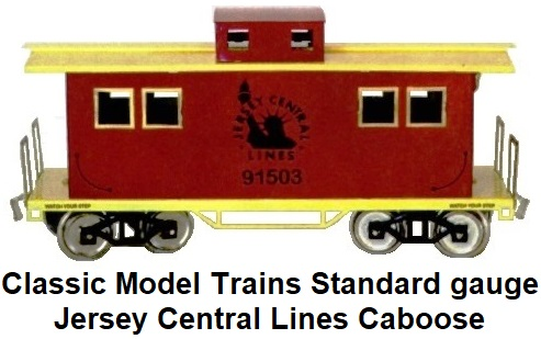 Classic Model Trains Jersey Central Lines Standard gauge Caboose