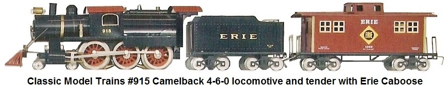 Classic Model Trains Standard gauge #915 Camelback 4-6-0 locomotive and tender designed by Herb McBride with Erie caboose