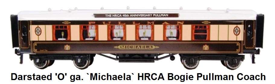 Darstaed 'O' gauge `Michaela` bogie Pullman coach with headboards for The HRCA