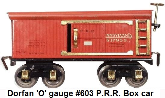 Dorfan tinplate lithograhed #603 Pennsylvania RR Box car in 'O' gauge