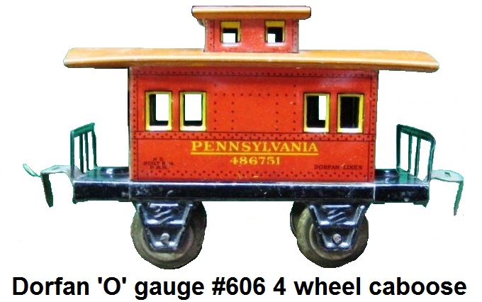 Dorfan tinplate lithograhed #606 4 wheel caboose in 'O' gauge