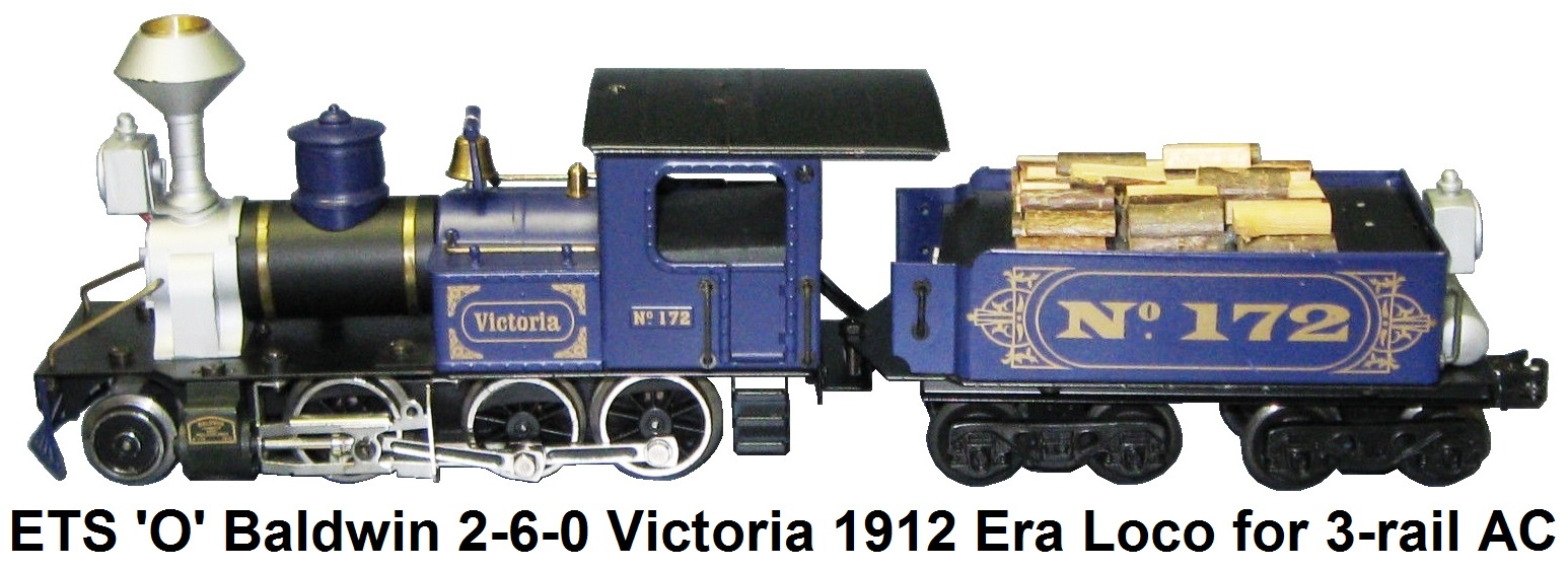ETS 'O' gauge Baldwin 2-6-0 Victoria #172 1912 era loco with DCC & Sound for 3-rail AC
