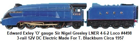 Exley 'O' gauge 4-6-2 loco & tender LNER blue #4498 Sir Nigel Gresley, 3-rail 12 volt DC electric made for T. Blackburn circa 1957