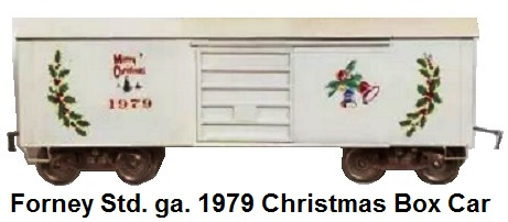 Forney Standard gauge 16 inch Christmas box car dated 1979