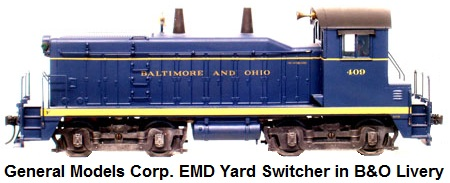 General Models Corp. 'O' gauge 1000 HP EMD Yard Switcher in B&O Livery