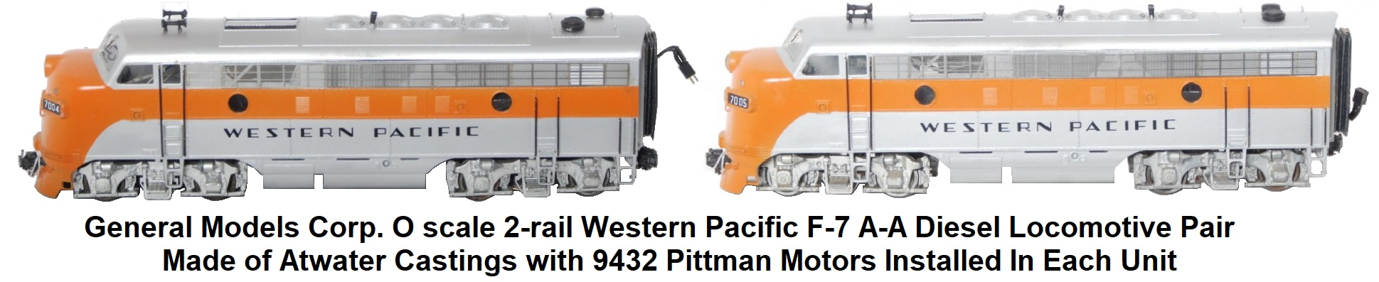 General Models Corp. O scale 2-rail Western Pacific F-7 A-A diesel locomotive pair made of Atwater castings and 9432 Pittman motors installed in each unit