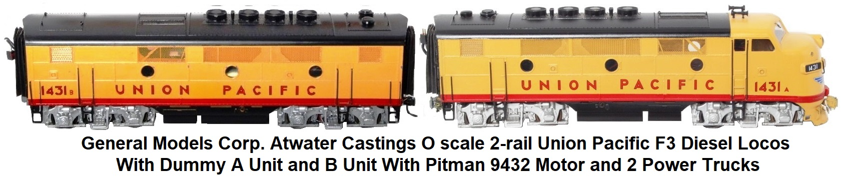 General Models Corp. O scale 2-rail Union Pacific F3 diesel locomotives made of Atwater castings, dummy A unit and B unit with both trucks powered by a Pitman 9432 motor