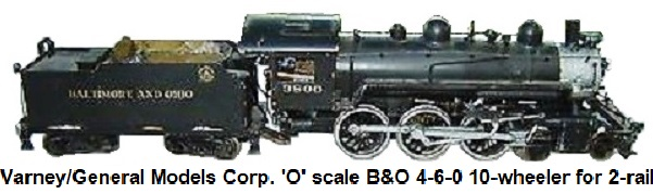 Varney or General Models Corp. 4-6-0 B&O 10-wheeler 'O' scale 2-rail loco and tender