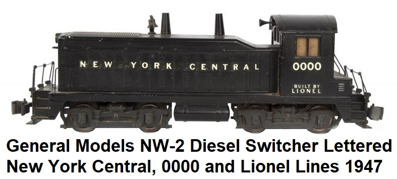 General Models Corp NW-2 diesel switcher painted black, lettered New York Central, 0000 and Lionl Lines 1947
