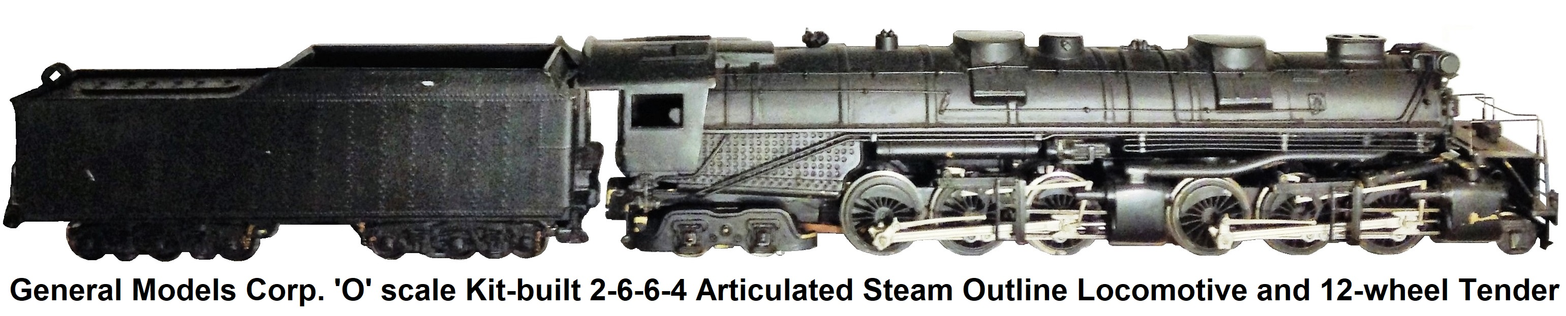 General Models Corp. 'O' scale Kit-built 2-6-6-4 Articulated loco and 12-wheel tender