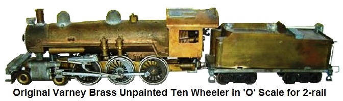 Original Varney Unpainted brass 10-Wheeler in 'O' Scale for 2-rail operation