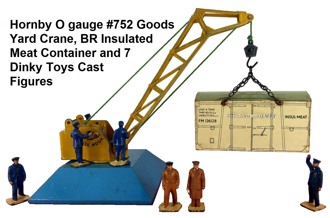 Hornby O gauge Goods Yard Crane #752, BR Insulated Meat Container and 7 Cast Dinky Toys figures