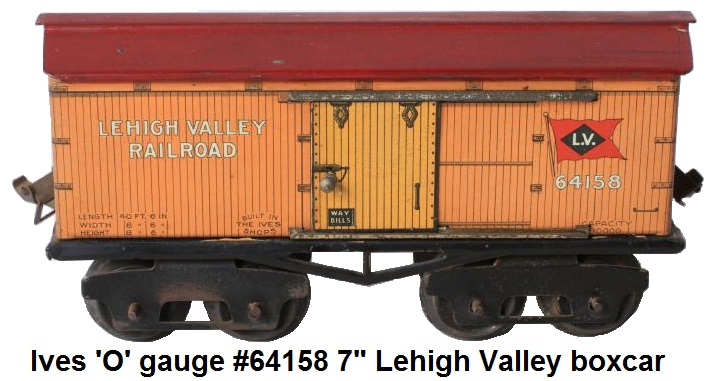 Ives 'O' gage #64158 8 wheel 7 inch Orange litho Lehigh Valley Box car circa 1916