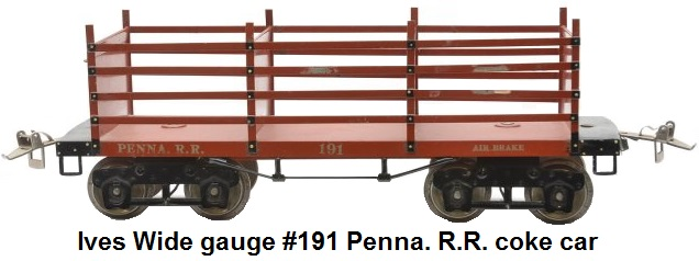 Ives Wide gauge #191 reddish-brown Penna. R.R. coke car circa 1923-24
