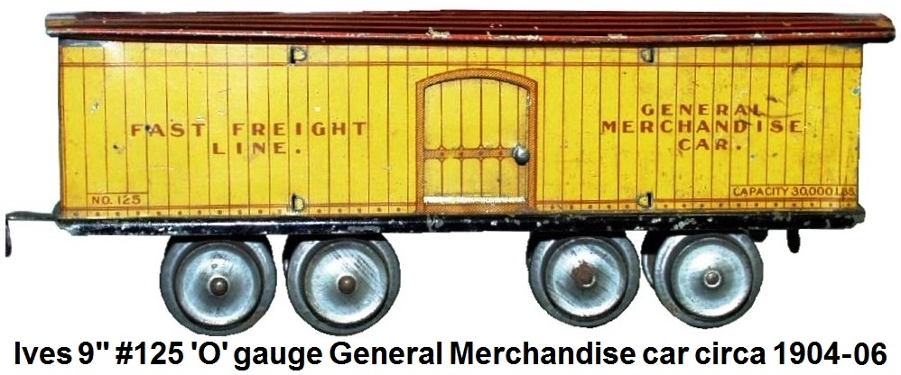 Ives Fast freight Line 9 inch #125 General Merchandise car in 'O' gauge circa 1904-1906