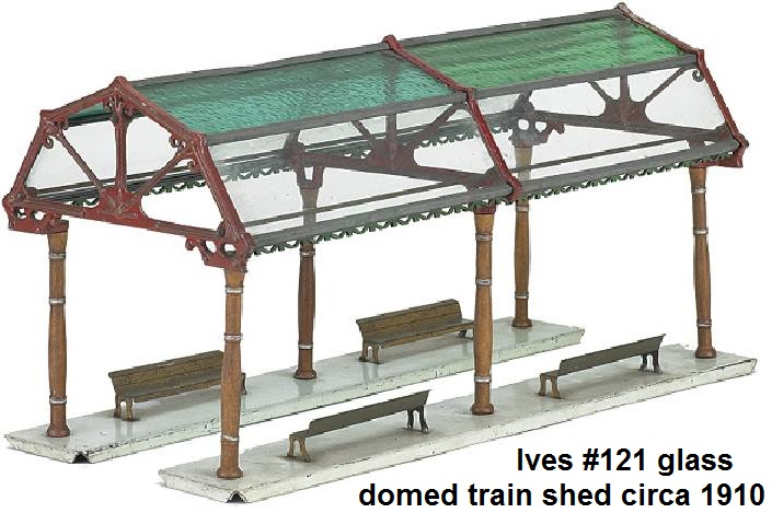 Ives #121 glass domed train shed circa 1910