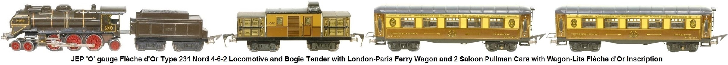 JEP 'O' gauge Nord 4-6-0 Locomotive and bogie Tender Fl�che d'Or type 231 with London-Paris Ferry Wagon and 2 Saloon Pullman Cars with Wagon-Lits Fl�che d'Or inscription circa 1935