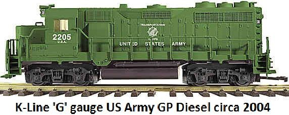 K-Line US Army GP Diesel in 'G' gauge made 2004