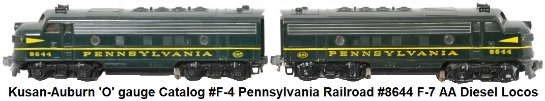 Kusan-Auburn 'O' gauge catalog #F-4 #8644 F-7 Powered and dummy A units in green Pennsylvania Railroad paint scheme