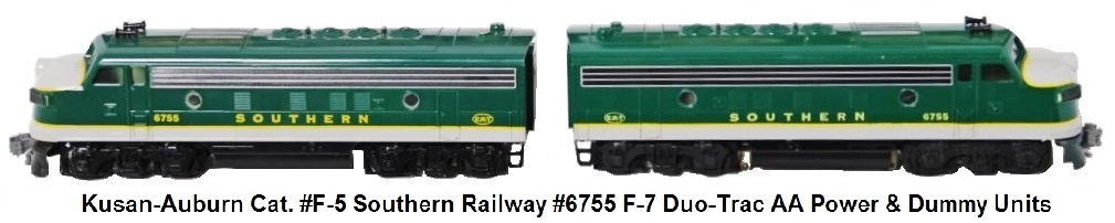 Kusan-Auburn 'O' gauge catalog #F-5 #6755 Duo-Trac equipped F-7 Powered & Dummy A units in Southern Railway livery