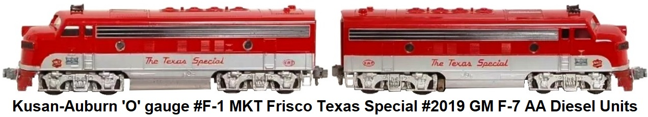 Kusan-Auburn 'O' gauge catalog #F-1 #2019 F-7 Powered and dummy A units in MKT Texas Special paint scheme