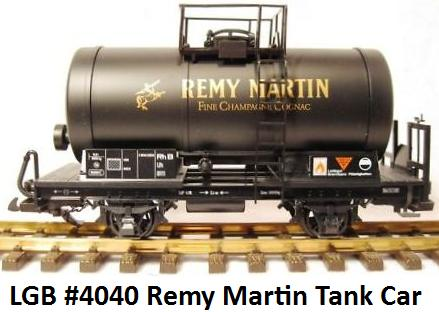 LGB #4040-LU Remy Martin Tank Car - Only 200 copies were made in 1988 of this car