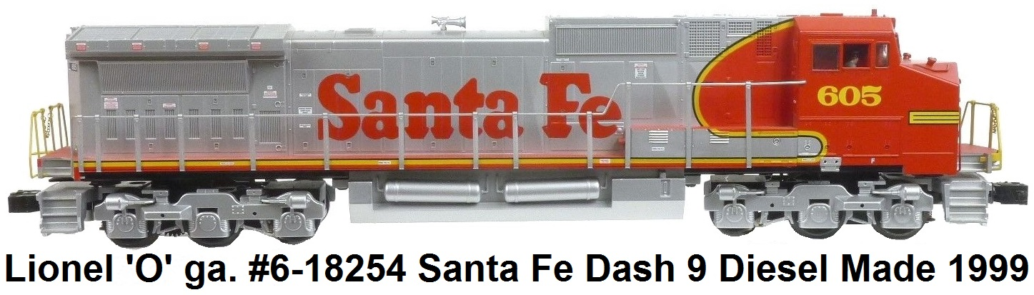Lionel 'O' gauge #6-18254 Santa Fe Dash 9 Diesel Locomotive Made 1999