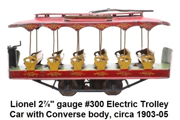 Lionel 2⅞ inch gauge #300 electric trolley car with a Converse body, circa 1903-1905