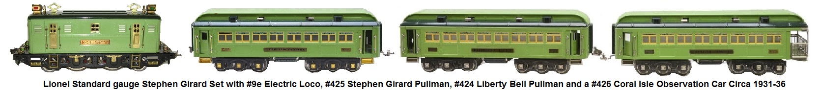 Lionel Standard gauge Stephen Girard Set from 1931-36 with #9e Electric loco, #425 Stephen Girard Pullman, #424 Liberty Bell Pullman and a #426 Coral Isle observation