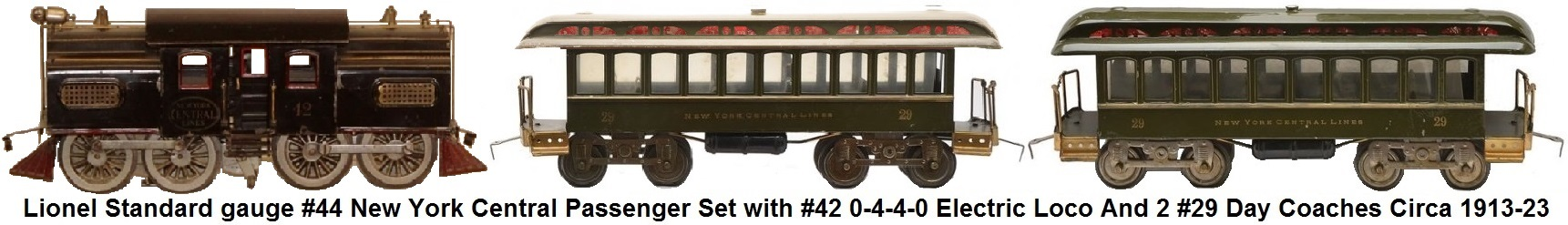 Lionel Standard gauge #44 Passenger set with #42 0-4-4-0 Locomotive and 2 #29 dark olive green day coaches each with ten windows made 1913-23