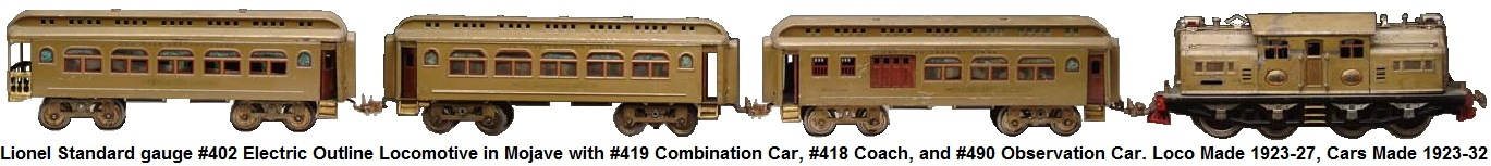 Lionel Standard gauge #402 electic outline loco in mojave, with #419 combo car, #418 Pullman and #490 observation car circa 1923-32