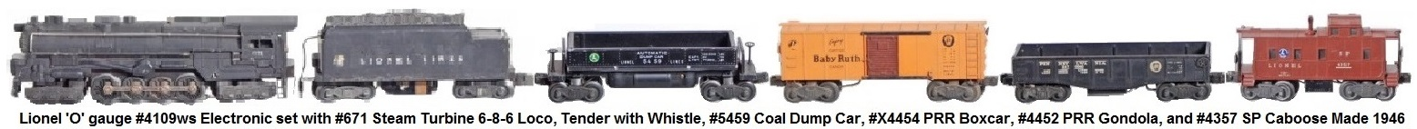 Lionel 'O' gauge #4109ws Electronic set with #671 steam turbine 6-8-6 loco, tender with whistle, #5459 dump, #X4454 PRR boxcar, #4452 PRR gondola, #4357 SP caboose made 1946