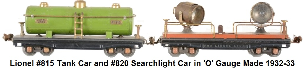 Lionel #820 searchlight, and #815 tank car in 'O' gauge made 1932-33