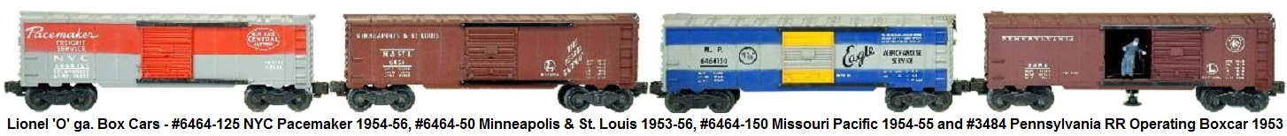 Lionel 6464 series box cars from the post-war era - #6464-125 NYC Pacemaker type IIA gray painted on red mold with unpainted doors, #6464-50 M&StL type I; #6464-150 MP, and #3484 PRR operating boxcar