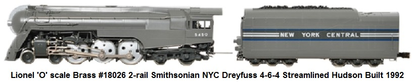 Lionel 'O' scale #18026 2-rail DC Smithsonian Dreyfuss 4-6-4 Hudson Loco & NYC 12-wheel tender circa 1992