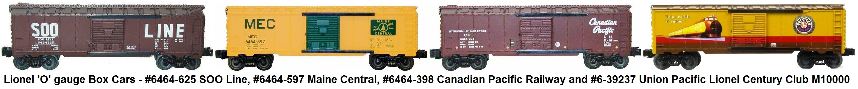 Lionel 'O' gauge #6464-625 SOO Line, #6464-597 Maine Central, #6464-398 Canadian Pacific and #6-39237 Union Pacific Lionel Century Club M10000 Box Cars