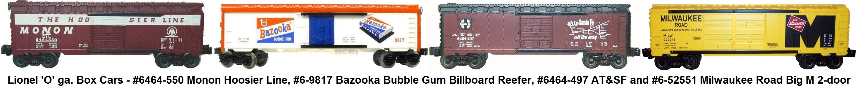 Lionel 'O' gauge #6464-550 Monon Hoosier Line, #6-9817 Bazooka Bubble Gum Billboard Reefer, #6464-497 AT&SF and #6-52551 Milwaukee Road Big M 2-door Box Cars