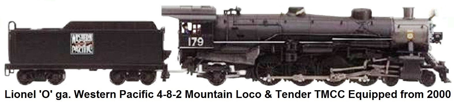 Lionel 'O' gauge #6-28059 Western Pacific TMCC Equipped 4-8-2 Mountain Loco and Tender introduced in 2000