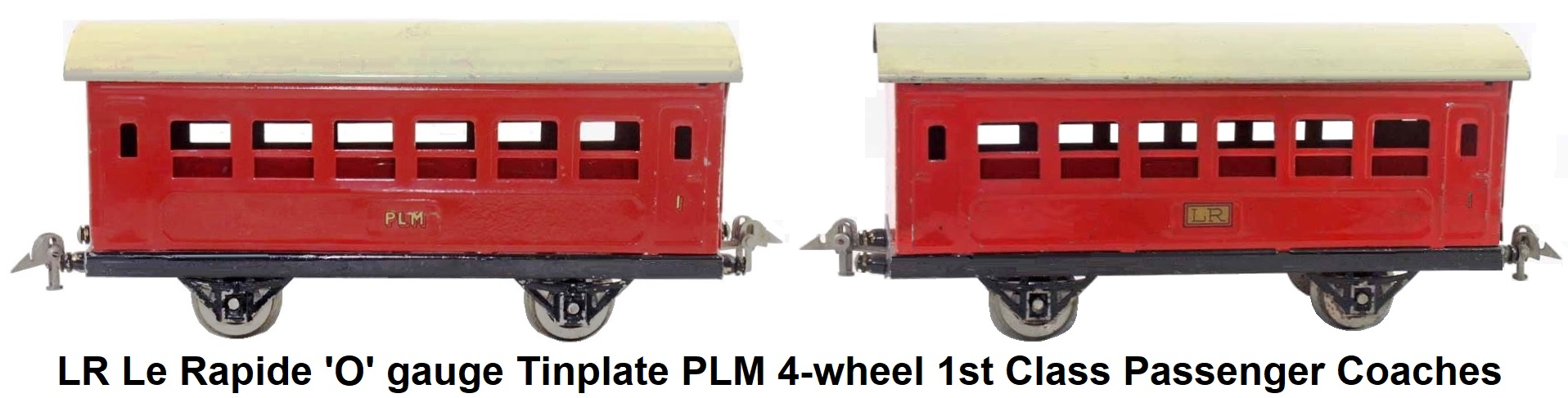 LR Le Rapide 'O' gauge Tinplate P.L.M. 4-wheel 1st class Passenger Coaches