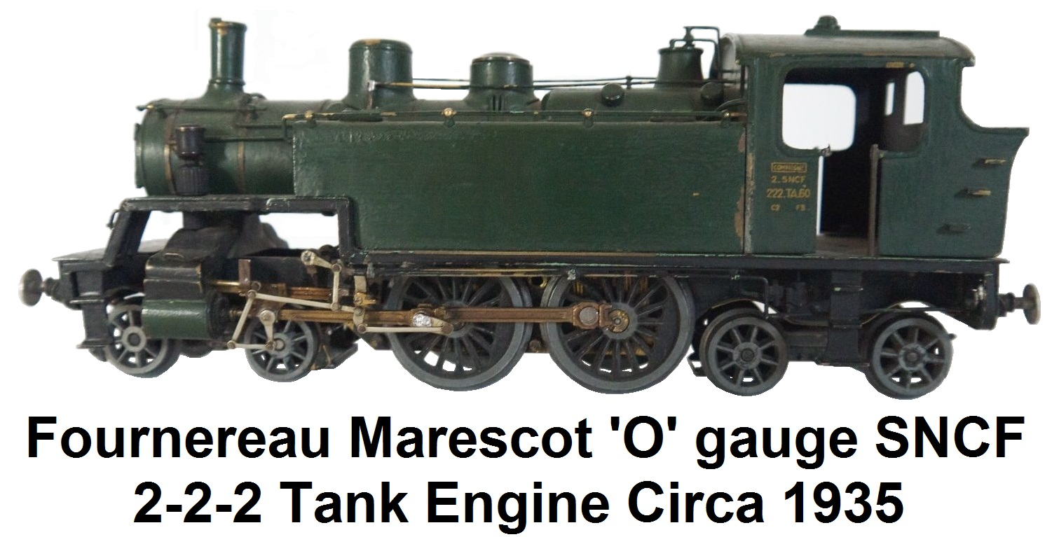 Fournereau Marescot 'O' gauge 2-2-2 SNCF Tank engine circa 1935