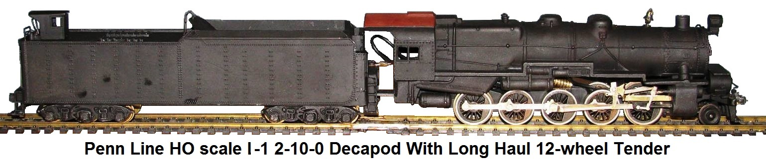 Penn Line HO scale L-1 2-10-0 Decapod with long haul 12-wheel tender