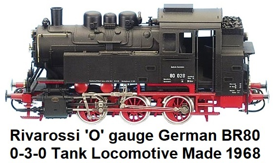 Rivarossi 'O' gauge German BR80 0-3-0 Tank Loco Made 1968