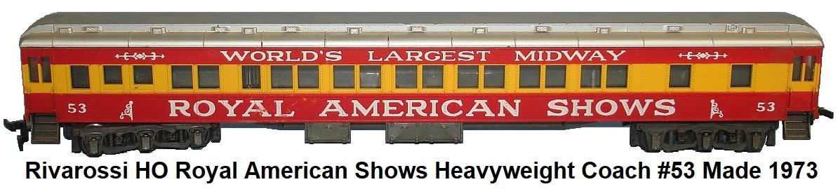 Rivarossi HO gauge Royal American Shows Worlds Largest Midway Circus Heavyweight coach #53 made 1973