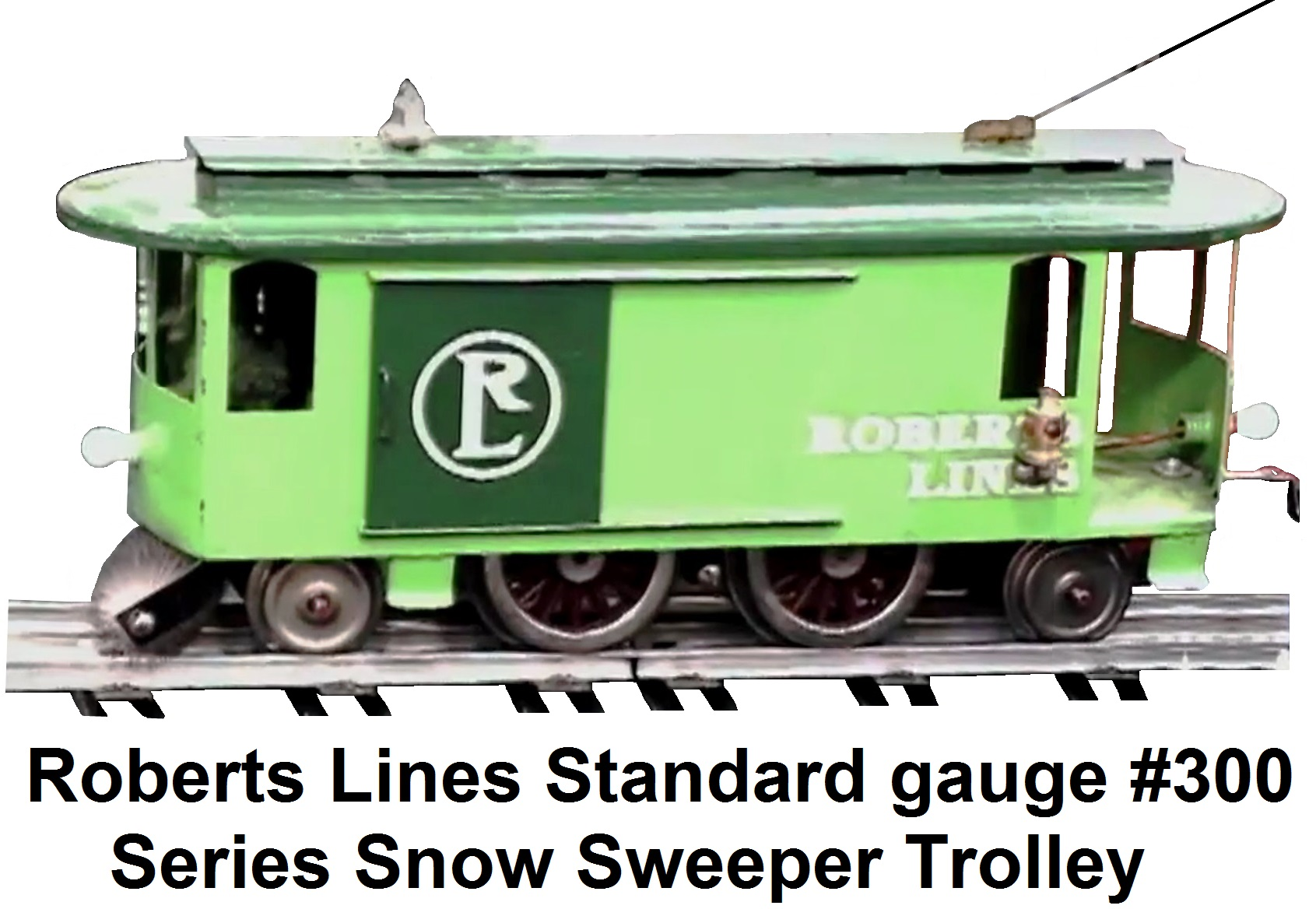 Roberts' Lines Standard gauge #300 Snow Sweeper Trolley