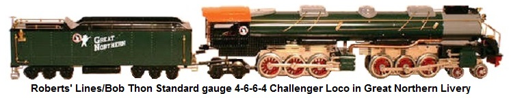 Roberts' Lines Bob Thon Standard gauge 4-6-6-4 Challenger Locomotive in Custom Great Northern Paint Scheme